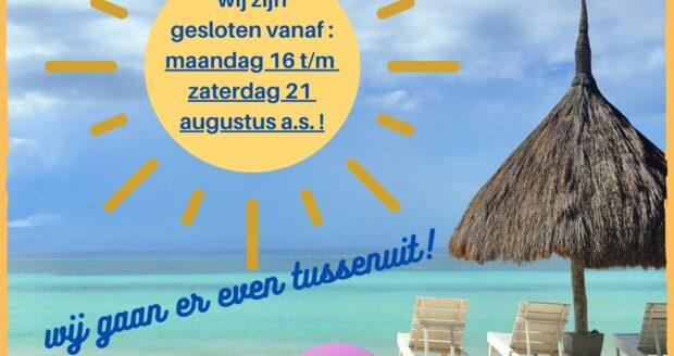Vakantiesluiting: 16 t/m 21 augustus 2021